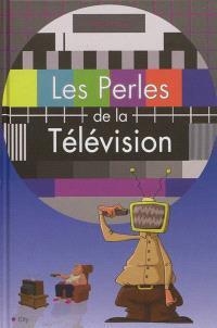 Les perles de la télévision