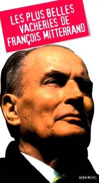 Les plus belles vacheries de François Mitterrand