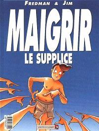 Maigrir, la torture; Maigrir, le supplice