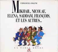 Mikhaïl, Nicolae, Elena, Saddam, François et les autres...