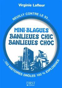 Mini-blagues banlieues chics, banlieues chocs : Neuilly contre le 93... 150 histoires drôles 100% explosives