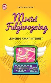 Minitel et fulguropoing : le monde avant Internet