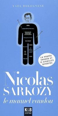 Nicolas Sarkozy : le manuel vaudou