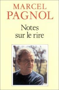 Notes sur le rire; Suivi de Critique des critiques; Discours à l'Académie française