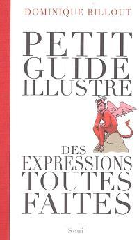 Petit guide illustré des expressions toutes faites