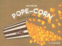 Pope-corn : petits éclats de mots