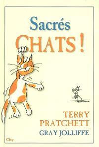 Sacrés chats ! : plaidoyer pour les vrais chats