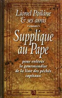 Supplique au pape pour enlever la gourmandise de la liste des pêchés capitaux
