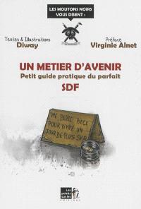 Un métier d'avenir : petit guide pratique du parfait SDF