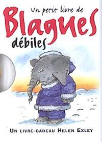 Un petit livre de blagues débiles : un livre cadeau Helen Exley