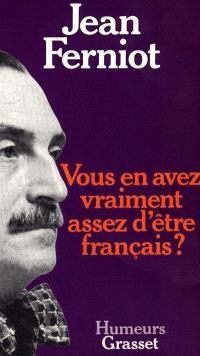 Vous en avez vraiment assez d'être Français ?