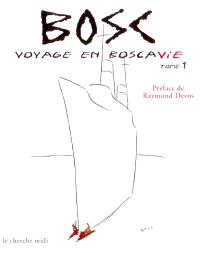 Voyage en Boscavie. Volume 1