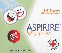 Aspirire vitaminée : 365 blagues effervescentes : nouvelle formule 2015