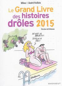 Le grand livre des histoires drôles : 2015