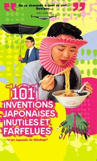 101 inventions japonaises inutiles et farfelues