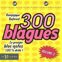 300 blagues : le premier bloc-notes 100 % drôle !. Volume 2