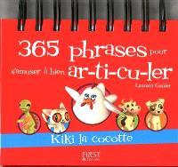 365 phrases pour s'amuser à bien ar-ti-cu-ler : Kiki la cocotte