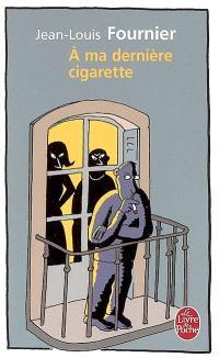A ma dernière cigarette