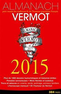 Almanach Vermot 2015 : petit musée des traditions & de l'humour populaires français
