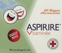 Aspirire vitaminée : 365 blagues effervescentes : nouvelle formule 2013