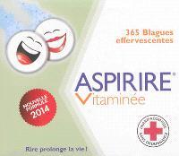 Aspirire vitaminée : 365 blagues effervescentes : nouvelle formule 2014