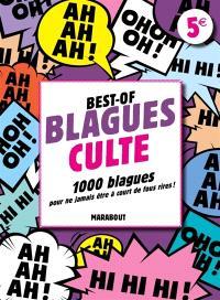 Best-of blagues cultes : 1.000 blagues pour ne jamais être à court de fous rires !