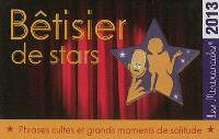Bêtisier de stars 2013 : phrases cultes et grands moments de solitude