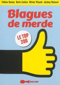 Blagues de merde ! : le top 200