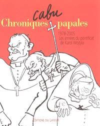 Chroniques papales : 1978-2005, les années du pontificat de Karol Wojtyla