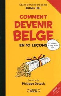 Comment devenir belge en 10 leçons : ou comment le rester si vous l'êtes déjà