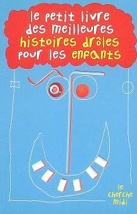 Le petit livre des meilleures histoires drôles pour les enfants