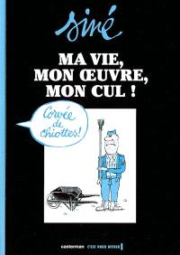 Ma vie, mon oeuvre, mon cul !. Volume 2