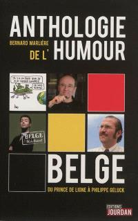 Anthologie de l'humour belge : du prince de Ligne à Philippe Geluck