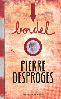 Bordel. n° 13, Pierre Desproges