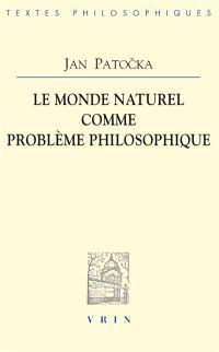 Le monde naturel comme problème philosophique
