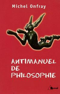 Antimanuel de philosophie : leçons socratiques et alternatives