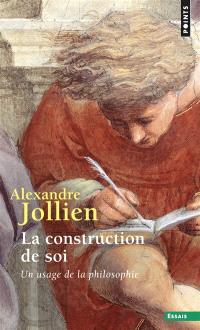 La construction de soi : un usage de la philosophie