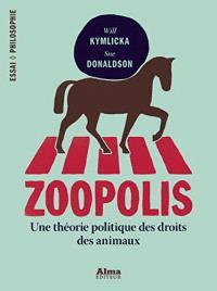 Zoopolis : une théorie politique des droits des animaux