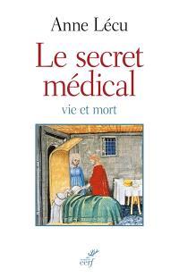 Le secret médical : vie et mort