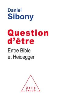Question d'être : entre Bible et Heidegger