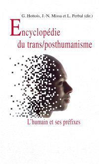 L'humain et ses préfixes : une encyclopédie du transhumanisme et du posthumanisme