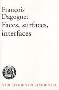 Faces, surfaces, interfaces