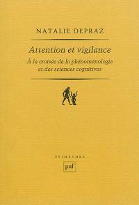 Attention et vigilance : à la croisée de la phénoménologie et des sciences cognitives