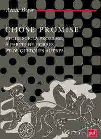 Chose promise : étude sur la promesse, à partir de Hobbes et de quelques autres