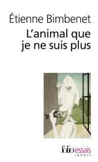 L'animal que je ne suis plus