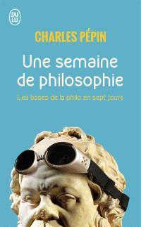 Une semaine de philosophie : 7 questions pour entrer en philosophie