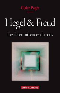 Hegel & Freud : les intermittences du sens