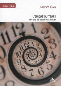 L'énigme du temps : vers une philosophie du sablier