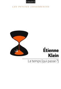 Le temps (qui passe ?)