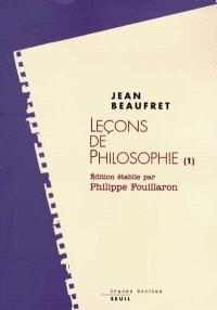 Leçons de philosophie. Volume 1, Philosophie grecque : le rationalisme classique